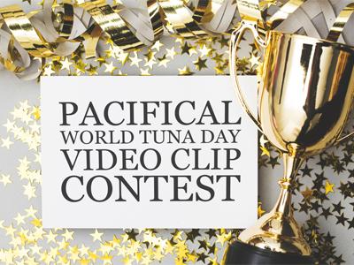 Pacifical World Tuna Day VIDEO CLIP Contest
